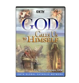 EWTN GOD CALLS US TO HIMSELF - DVD Fr. Wade Menezes