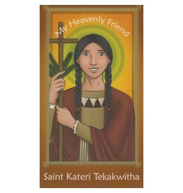 Brother Francis My Heavenly Friend Saint Kateri Tekakwitha
