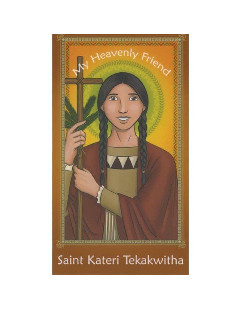 Brother Francis My Heavenly Friend Saint Kateri Tekakwitha