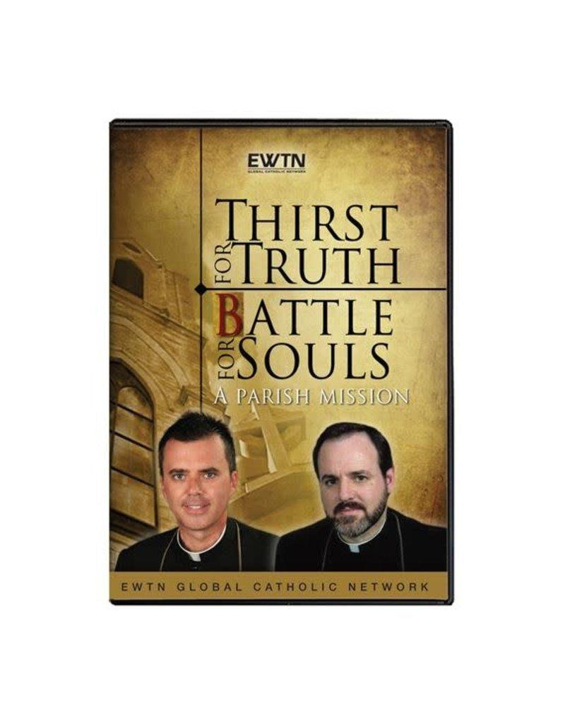 EWTN THIRST FOR TRUTH - BATTLE FOR SOULS - DVD Fr. Wade Menezes & Fr. Bill Casey