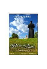 EWTN CRUX OF THE MATTER - DVD Fr. Wade Menezes