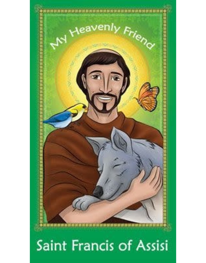 Brother Francis My Heavenly Friend Saint Francis of Assiai