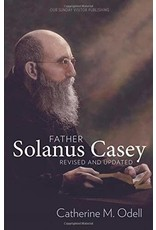 Our Sunday Visitor Father Solanus Casey by Catherine M. Odell