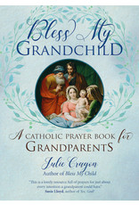 Ave Maria Press Bless My Grandchild A Catholic Prayer Book for Grandparents