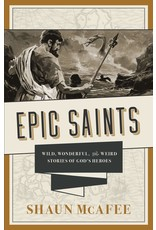 Tan Books Epic Saints: Wild, Wonderful, and Weird Stories of God's Heroes