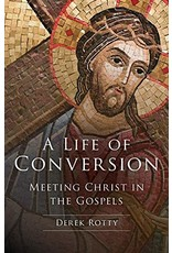 Our Sunday Visitor A Life of Conversion: Meeting Christ in the Gospels
