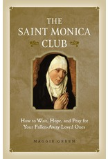 Sophia Institute Press Saint Monica Club: How to Wait, Hope, and Pray for Your Fallen-Away Loved Ones