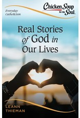 Sophia Institute Press Chicken Soup for the Soul: Everyday Catholicism Real Stories of God in Our Lives