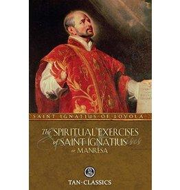 The Spiritual Exercises of Saint Ignatius or Manresa ( Tan Classics )