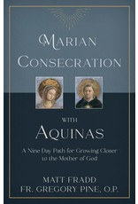 Tan Books Marian Consecration with Aquinas: A Nine Day Path for Growing Closer to the Mother of God