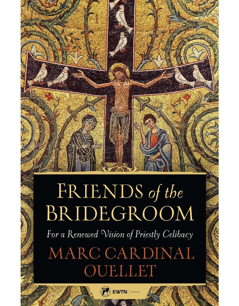 EWTN Friends of the Bridegroom: For a Renewed Vision of Priestly Celibacy