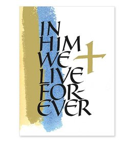 The Printery House In Him We Live Forever Sympathy Card