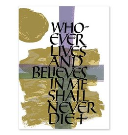 The Printery House Whoever Lives and Believes in Me Will Never Die Sympathy Card