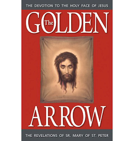 Spring Arbor The Golden Arrow: The Revelations of Sr. Mary of St. Peter