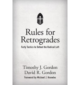Spring Arbor Rules for Retrogrades: Forty Tactics to Defeat the Radical Left