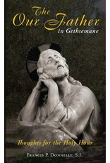 Tan Books The Our Father in Gethsemane: Thoughts for the Holy Hour