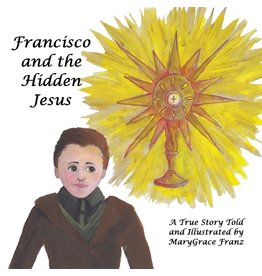 Spring Arbor Francisco and the Hidden Jesus: A True Story ( Shepherd Children of Fatima #2 )