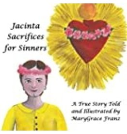 Spring Arbor Jacinta Sacrifices for Sinners: A True Story ( Shepherd Children of Fatima #3 )