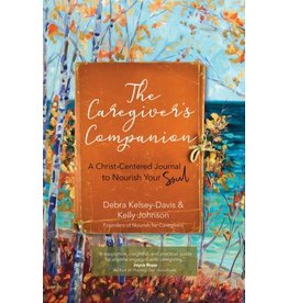 Ave Maria Press The Caregiver's Companion: A Christ-Centered Journal to Nourish Your Soul