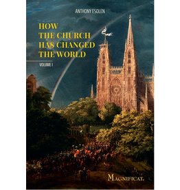 Magnificat How the Church has Changed the World