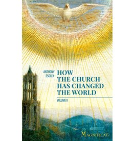 Magnificat How the Church has Changed the World, Volume 2