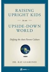 EWTN Raising Upright Kids in an Upside Down World