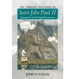 Scepter Publishers Timeless Teachings of Saint John Paul II: Summaries of His Papal Documents with Questions for Study