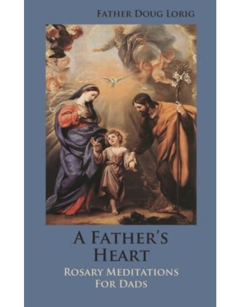 Caritas Press A Father's Heart: Rosary Meditations for Dads