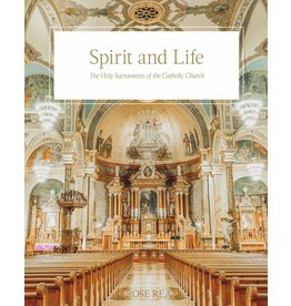 Sophia Institute Press Spirit and Life: The Holy Sacraments of the Catholic Church