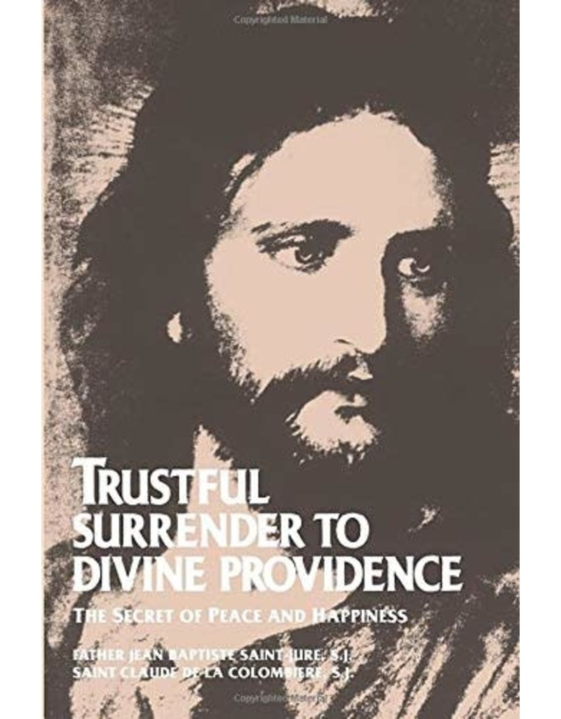 Tan Books Trustful Surrender to Divine Providence: The Secret of Peace and Happiness