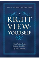 Tan Books A Right View of Yourself: The Devilish Perils & Divine Possibilities of Self-Knowledge