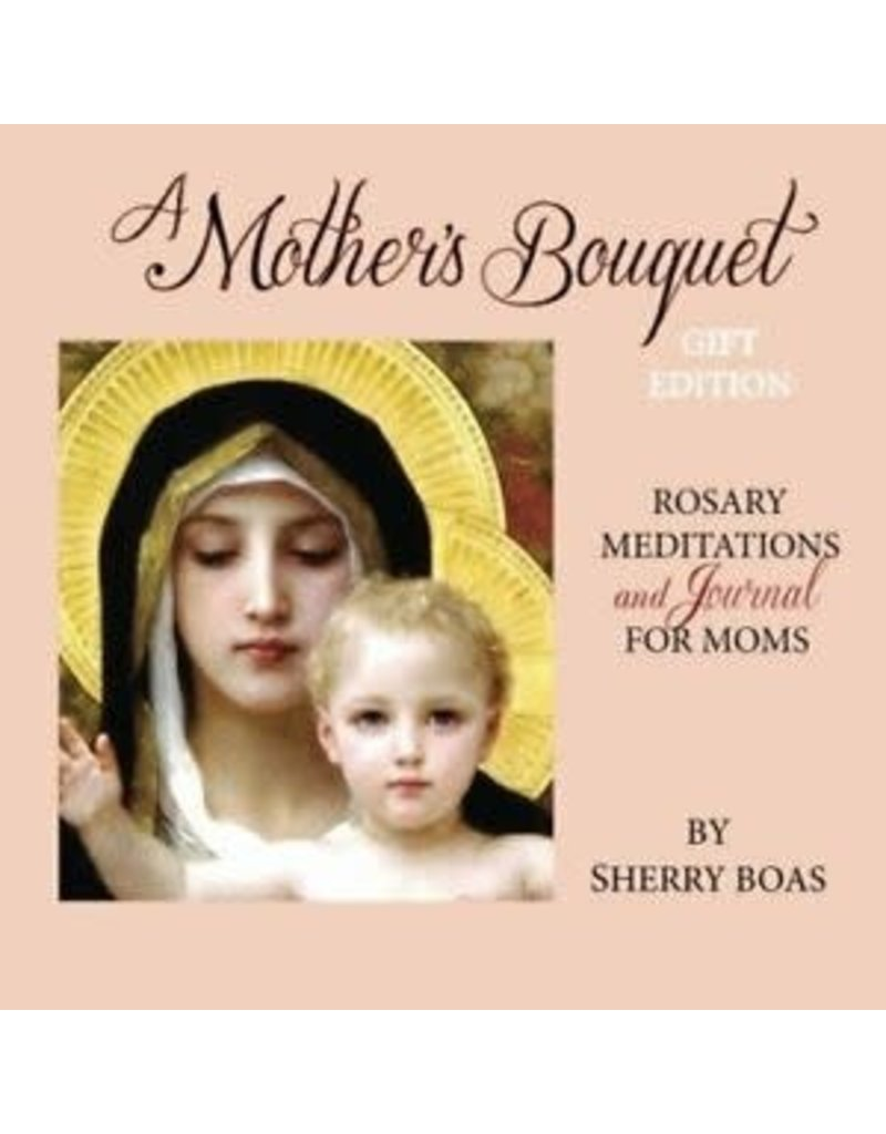 Cedar House A Mother's Bouquet Gift Edition: Rosary Meditations and Journal for Moms
