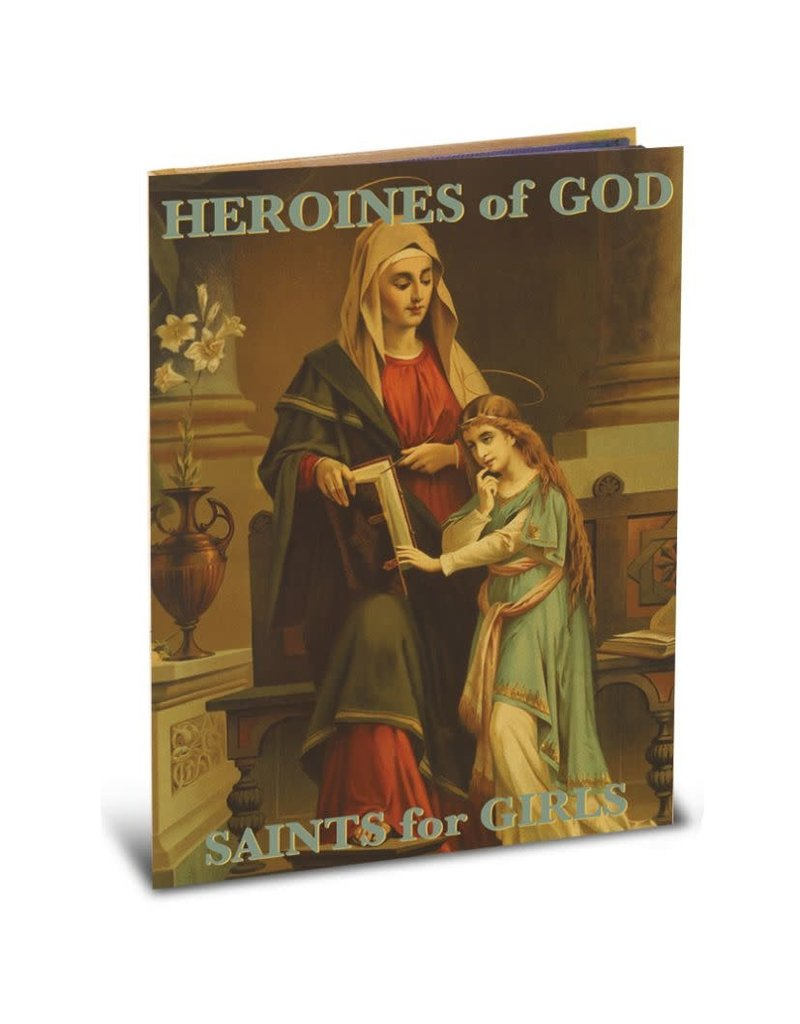 WJ Hirten Heroines of God: Saints for Girls