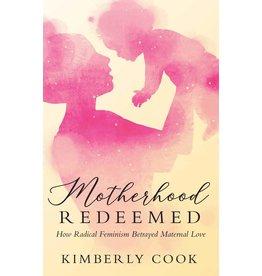Tan Books Motherhood Redeemed: How Radical Feminism Betrayed Maternal Love