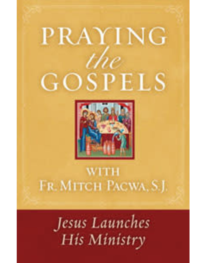 The Word Among Us Press Praying the Gospels: Jesus Launches His Ministry with Fr. Mitch Pacwa