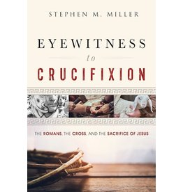 Our Daily Bread Publishers Eyewitness To  Crucifixion: The Romans, The Cross, and The Sacrifice of Jesus