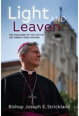 Catholic Answers Light and Leaven: The Challenge of the Laity in the Twenty-First Century by Bishop Joseph Strickland