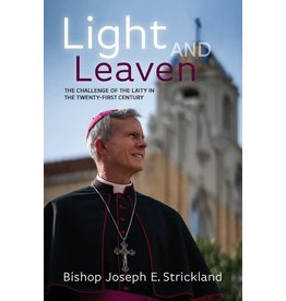 Catholic Answers Light and Heaven: The Challenge of the Laity in the Twenty-First Century by Bishop Joseph Strickland