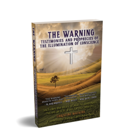 Queen of Peace Media The Warning: Testimonies and Prophecies of the Illumination of Conscience