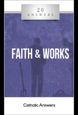 Catholic Answers 20 Answers Faith and Works