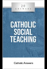 Catholic Answers 20 Answers Catholic Social Teaching