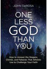 Catholic Answers One Less God Than You by John DeRosa