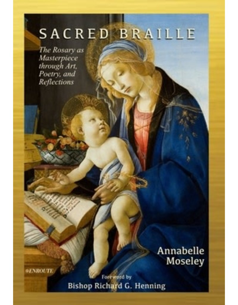 Enroute Sacred Braille: The Rosary as Masterpiece through Art, Poetry, and Reflections Paperback