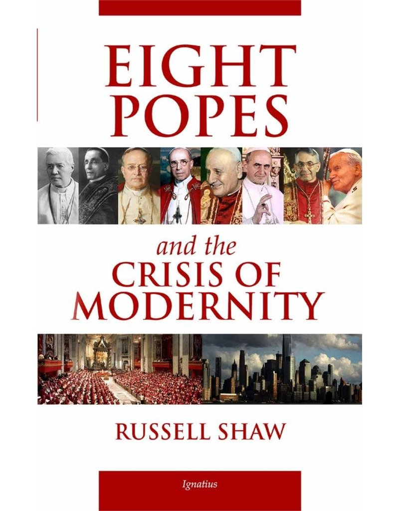 Ignatius Press Eight Popes and the Crisis of Modernity