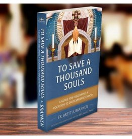 Vianney Vocations To Save a Thousand Souls: A Guide for Discerning a Vocation to Diocesan Priesthood
