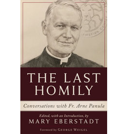 Emmaus Road Publishing The Last Homily: Conversations with Fr. Arne Panula