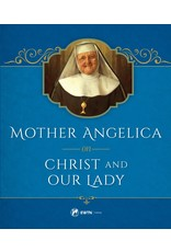 EWTN Mother Angelica on Christ and Our Lady