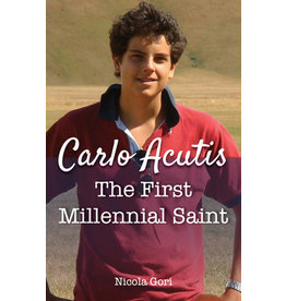 Our Sunday Visitor Carlo Acutis: The First Millennial Saint