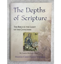 CTS The Depths of Scripture The Bible in the Light of the Catechism