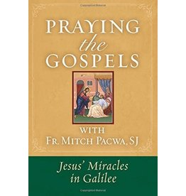 The Word Among Us Press Praying the Gospels: Jesus' Miracles in Galilee with Fr. Mitch Pacwa